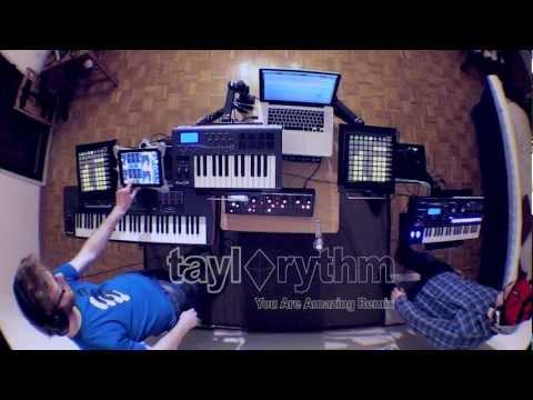 Taylorythm - You Are Amazing (Remix)