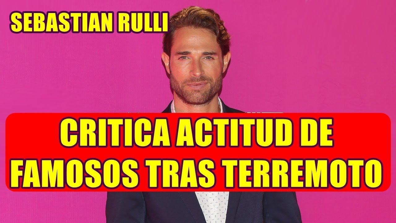 SEBASTIAN RULLI critica ACTITUD de FAMOSOS tras TERREMOTO de 7.1 en MÉXICO