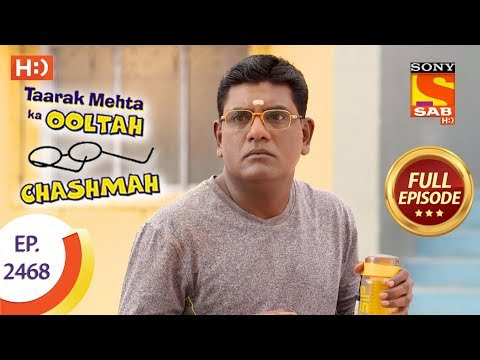 Taarak Mehta Ka Ooltah Chashmah - Ep 2468 - Full Episode - 16th May, 2018 thumbnail