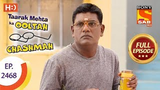 Taarak Mehta Ka Ooltah Chashmah - Ep 2468 - Full Episode - 16th May, 2018