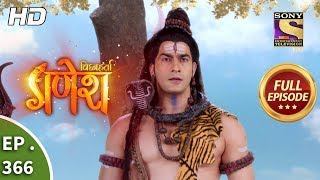 Vighnaharta Ganesh - Ep 366 - Full Episode - 15th January, 2019