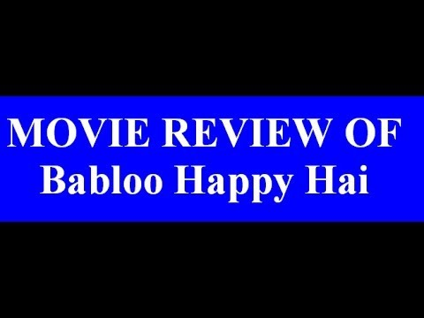 Babloo Happy Hai - Movie review by me