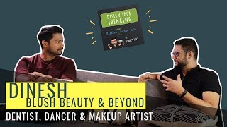 Story of a Multipotentialite - An Interview with Dinesh Gopalan Nair of Blush Beauty and Beyond