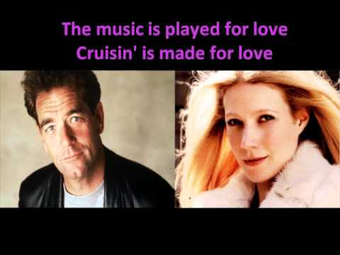 Cruisin - Huey Lewis & Gwyneth Paltrow (with lyrics)