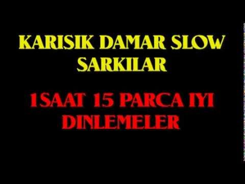 Karisik Damar Slow Sarkilar - 1saat Slow Mix 15 Parca video