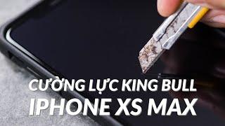 Trên tay miếng dán cường lực King Bull cho iPhone XS Max