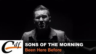 Sons Of The Morning - Been Here Before
