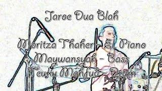 download lagu Jaroe Dua Blah - Moritza Thaher, Maiwansyah, Teuku Mahfud gratis