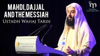 The Mahdi, the Dajjal and the Messiah || Ustadh Wahaj Tarin