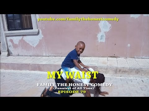 MY WAIST (Family The Honest Comedy) (Episode 79)