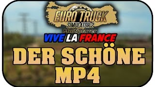 Der schöne MP4 - ETS2 Multiplayer Vive la France! #10  Let