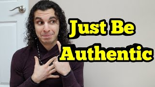 HOW TO BE AUTHENTIC | Be Yourself | NoFap | Law of Attraction | Social Anxiety | Third Eye
