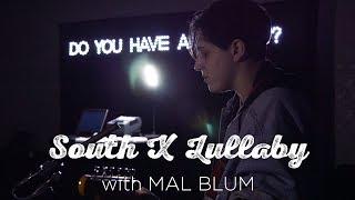 South X Lullaby: Mal Blum
