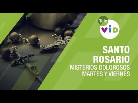 Santo Rosario, Misterios Dolorosos, Martes y Viernes - Tele VID