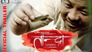 "New Nepali Movie Official Trailer - ""Taandro"" 