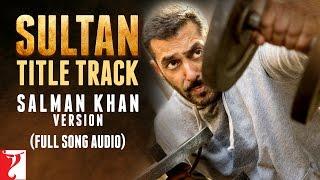 download lagu Sultan Title Track - Full Song   Salman gratis
