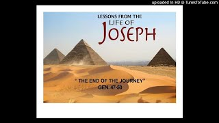 Joseph #12 The End of the Journey Gen. 47-50 1/26/20