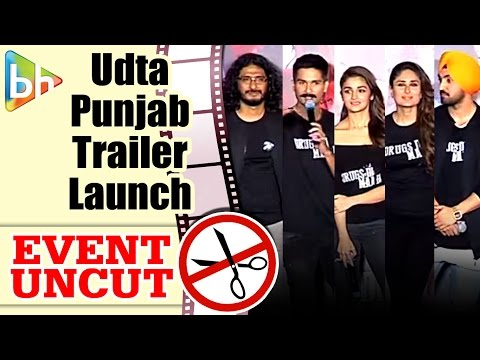 Udta Punjab OFFICIAL Trailer Launch | Shahid | Kareena | Alia Bhatt | Diljit Dosanjh | Event Uncut