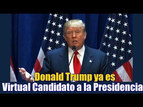 Trump  virtual candidato Republicano a la Presidencia de EU