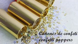 DIY CONFETTI POPPERS | CAÑONES DE CONFETI | NEW YEARS EVE