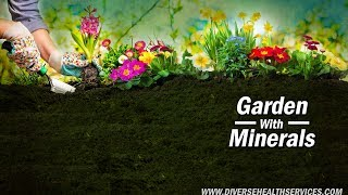 Grow Your Garden With Minerals - Dr. R.E. Tent
