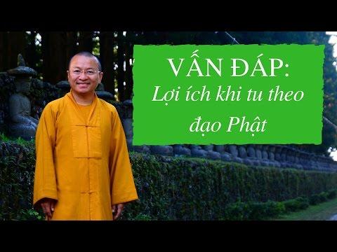 Vấn đáp: Lợi ích khi tu theo đạo Phật