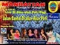 Full Album  (OM MANHATTAN)  LIVE JALAN SEHAT ALUN ALUN PATI