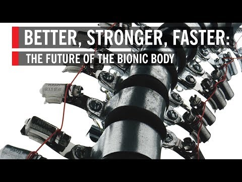 Download Better, Stronger, Faster: The Future of the Bionic Body Mp4 baru