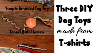 Three DIY Dog Toys made from T-shirts