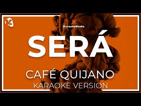 Cafe Quijano - Sera (vida De Hombre) (Karaoke)