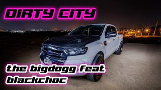 DIRTY CITY - THE BIGDOGG feat BLACKCHOC