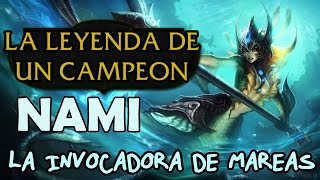La leyenda de un campeon - NAMI la invocadora de mareas - Historia - League Of Legends