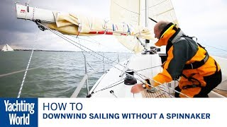 How to set up for downwind sailing without a spinnaker