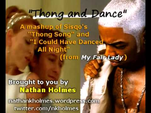 Thong and Dance (Thong Song + I Could Have Danced All Night Mash-Up)