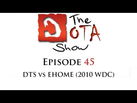 The Dota Show #45: DTS vs EHOME (2010 WDC)