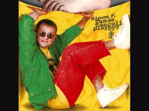 Sipos F. Tamás - Táncolj Playboy ! (1995)