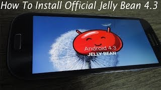 How To Install Official 4.3 Jelly Bean On Galaxy S3