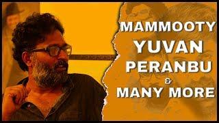 Director Ram Exclusive | Peranbu | Mammooty