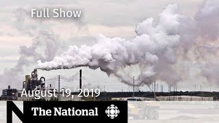 WATCH LIVE: The National for Monday, August 19  — Vaping Probe, Airbnb Nightmare, Campaign Costs