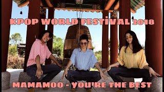 [K-POP WORLD FESTIVAL 2018 TURKEY] MAMAMOO (마마무) - You're the best (난 is 뭔들)