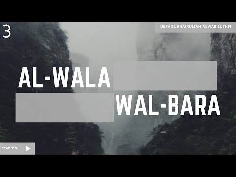 Al Wala wal Al Bara #3 - Ustadz Khairullah Anwar Luthfi, Lc