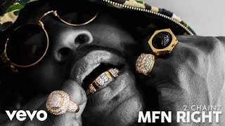 2 Chainz Mfn Right Audio