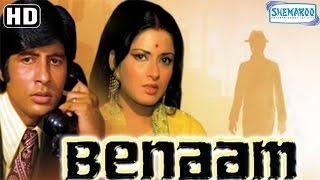 Benaam {HD} -  Amitabh Bachchan - Moushumi Chatterjee - Madan Puri - Old Hindi Movie