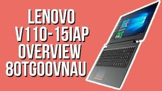 Lenovo V110-15IAP (80TG00VNAU) OVERVIEW