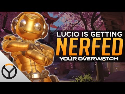 Overwatch: Lucio Is Getting NERFED! - NOT BUFFED!