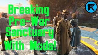 Fallout 4   Breaking Pre-War Sanctuary With Mods
