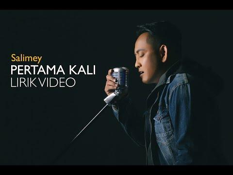 Salimey - Pertama Kali (Lirik Video Official)