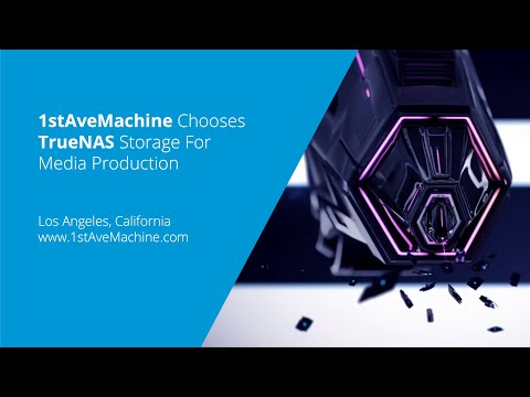 1stAveMachine Chooses iXsystems' TrueNAS Storage for Media Production