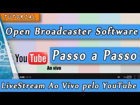 Open Broadcaster Software Tutorial como fazer transmissão ao vivo no YouTube