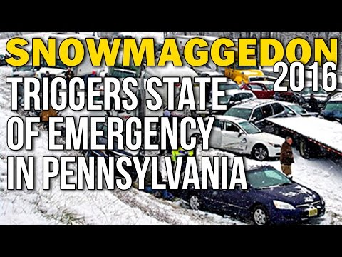 SNOWMAGEDDON 2016 TRIGGERS STATE OF EMERGENCY IN PENNSYLVANIA